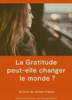 Couverture de l'ebook : La Gratitude peut-elle changer le monde ?